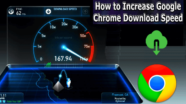 How to Increase Download Speed in Google Chrome
